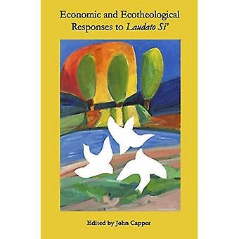 Economic & Ecotheological Responses to Laudato Si