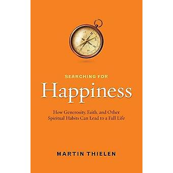 Searching for Happiness - How Generosity - Faith - and Other Spiritual