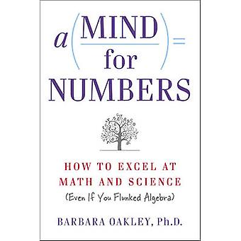 A Mind for Numbers - How to Excel at Math and Science (Even If You Flu
