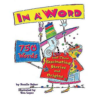 In a Word - 750 Words and Their Fascinating Stories and Origins by Ros