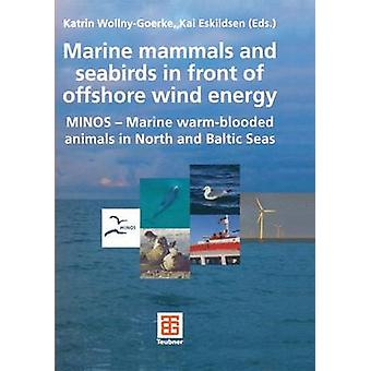 Marine mammals and seabirds in front of offshore wind energy  MINOS  Marine warmblooded animals in North and Baltic Seas by WollnyGoerke & Katrin