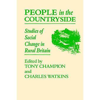 Människor på landsbygden studier av social förändring på landsbygden Britian av Champion & A. G.