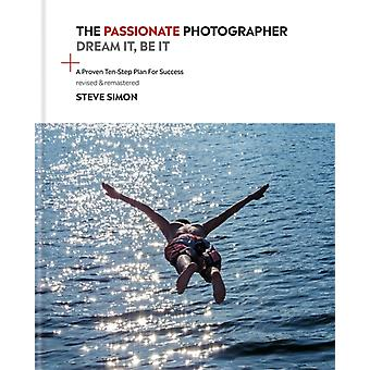 Passionate Photographer 2nd Ed by Steve Simon