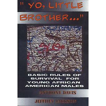 Yo - Little Brother... - Basic Rules of Survival for Young African-Ame