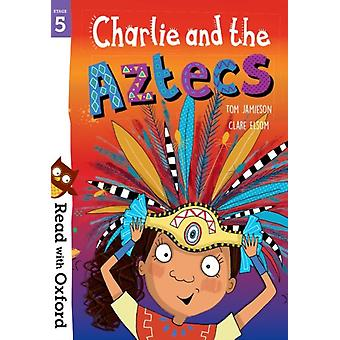 Read with Oxford Stage 5 Charlie and the Aztecs by Jamieson