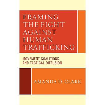 Framing the Fight Against Human Trafficking by Clark & Amanda
