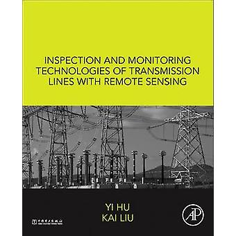 Inspection and Monitoring Technologies of Transmission Lines with Remote Sensing by Hu & Yi