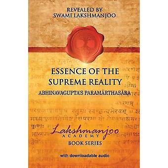 Essence of the Supreme Reality Abhinavaguptas Paramarthasara by Hughes & John