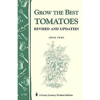 Grow the Best Tomatoes Storeys Country Wisdom Bulletin by John Page