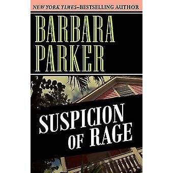 Suspicion of Rage by Parker & Barbara