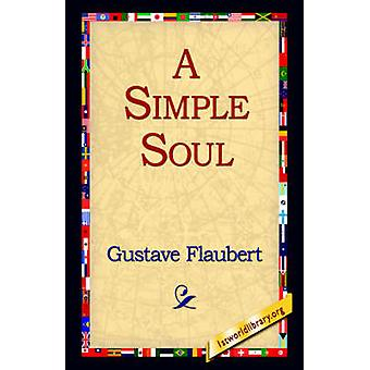 A Simple Soul by Flaubert & Gustave