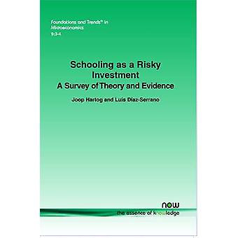 Schooling as a Risky Investment A Survey of Theory and Evidence by Hartog & Joop