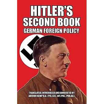 Hitlers Second Book German Foreign Policy by Hitler & Adolf