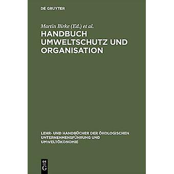 Handbuch Umweltschutz und Organisation by Birke & Martin