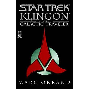 Klingon for the Galactic Traveler by Okrand & Marc