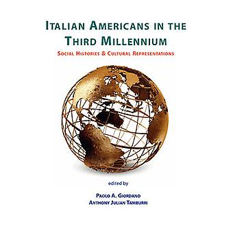Italian Americans in the Third Millennium by Giordano & Paolo A.