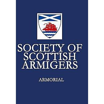 Armorial Society of Scottish Armigers by Bush & Cornelia Wendell
