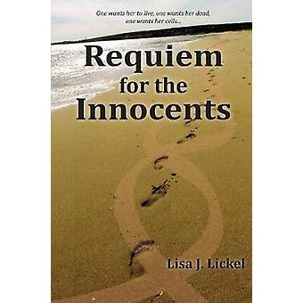 Requiem for the Innocents a novel by Lickel & Lisa J