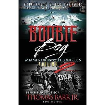 Boobie Boy Miamis Urban Chronicles Volume 2 by Barr Jr. & Thomas