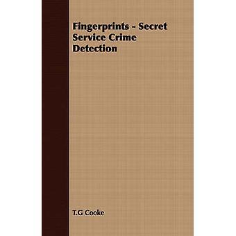 Fingerprints  Secret Service Crime Detection by Cooke & T.G