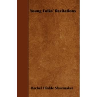 Young Folks Recitations by Shoemaker & Rachel Hinkle