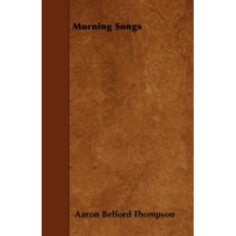 Morning Songs by Thompson & Aaron Belford