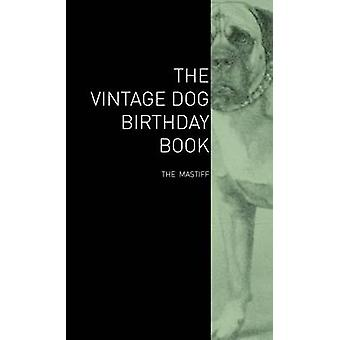 The Vintage Dog Birthday Book  The Mastiff by Various