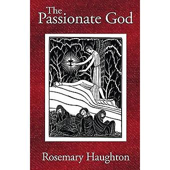The Passionate God by Haughton & Rosemary