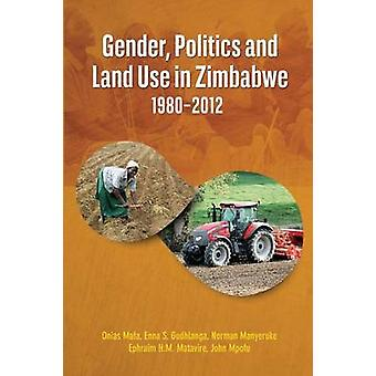 Gender Politics and Land Use in Zimbabwe 19802012 by Mafa & Onias