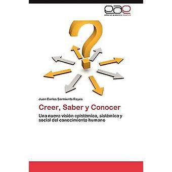 Creer Saber y Conocer by Sarmiento Reyes Juan Carlos