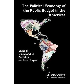 The Political Economy of the Public Budget in the Americas by SnchezAncochea & Diego
