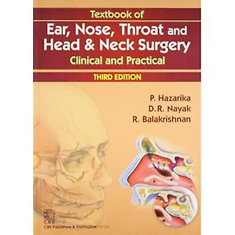 Textbook of Ear, Nose, Throat and Head & Neck Surgery: Clinical and Practical