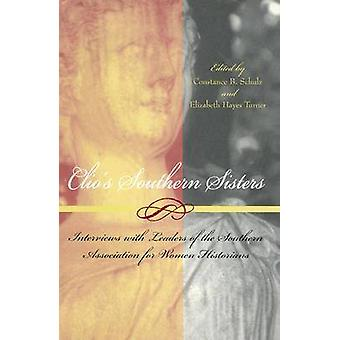 Clio's Southern Sisters - Interviews with Leaders of the Southern Asso