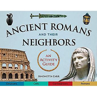 Ancient Romans and Their Neighbors - An Activity Guide by Simonetta Ca