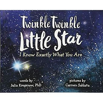 Twinkle Twinkle Little Star - I Know Exactly What You Are by Julia Kr