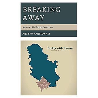 Breaking Away - Kosovo's Unilateral Secession af Argyro Kartsonaki - 9