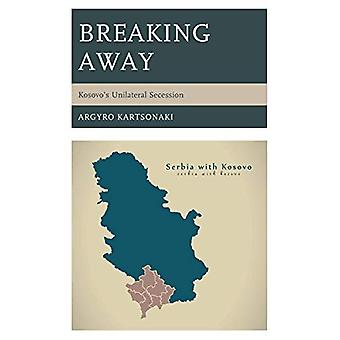 Breaking Away - Kosovo's Unilateral Secession by Argyro Kartsonaki - 9