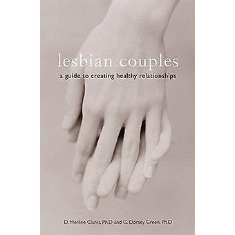 Lesbian Couples - A Guide to Creating Healthy Relationships (4th) by D