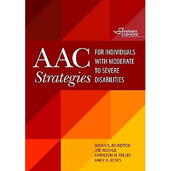 AAC Strategies for Individuals with Moderate to Severe Disabilities b