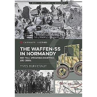 The Waffen-Ss in Normandy - July 1944 - Operations Goodwood and Cobra