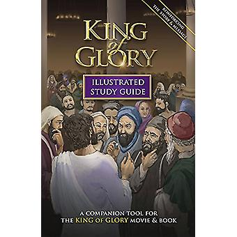 King of Glory Illustrated Study Guide - A Companion Tool for the King