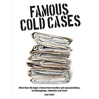 Famous Cold Cases - More than 50 major crimes from murders and politic