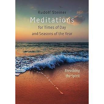 Meditationer - för Times of Day och Årets årstider. Andas in