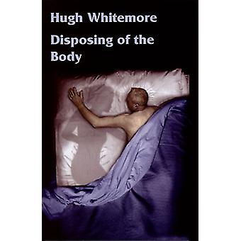 Disposing of the Body by Hugh Whitemore - 9781872868271 Book