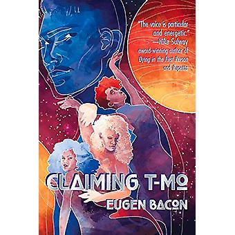 Claiming T-Mo by Eugen Bacon - 9781946154132 Book
