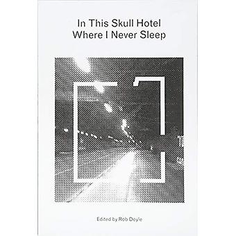 In This Skull Hotel Where I Never Sleep by Rob Doyle - 9783943196627