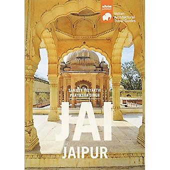 JAI-JAIPUR - Architectural Travel Guide by Sanjeev Vidyarthi - 9788494