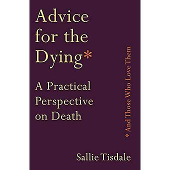 Råd för döende (och de som älskar dem) - En praktisk Perspecti
