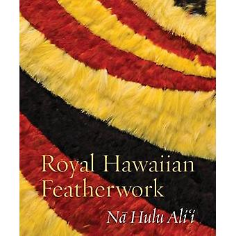 Royal Hawaiian Featherwork de Leah Caldeira - Christina Hellmich - Ad