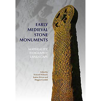 Early Medieval Stone Monuments - Materiality - Biography - Landscape b